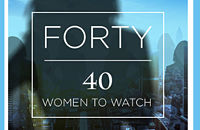 Forty Over 40: Celebrating Fearless Women  Innovators